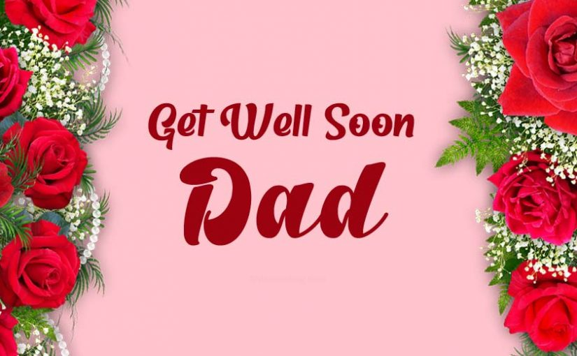 Heartfelt Get Well Soon Wishes for Dad