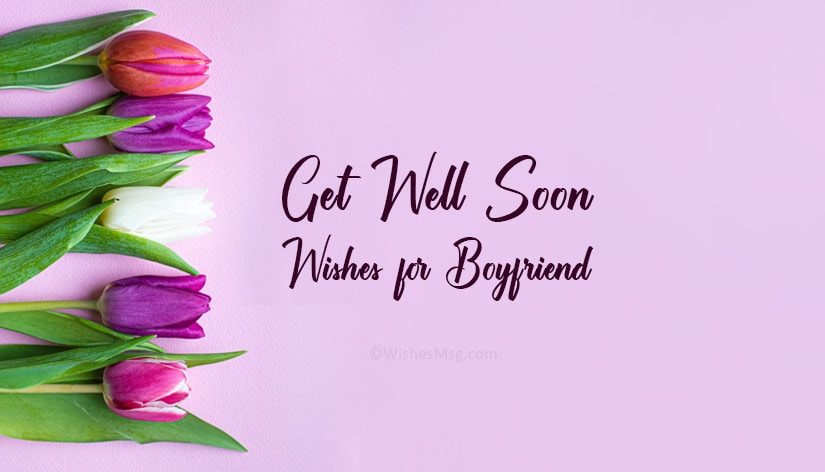 Get Well Soon Messages For Boyfriend – Sweet Wishes for Him