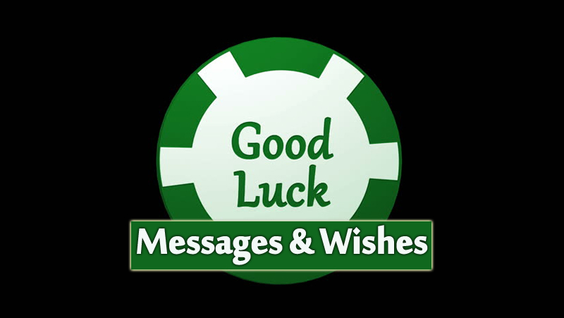 Good Luck Messages, Wishes and Quotes