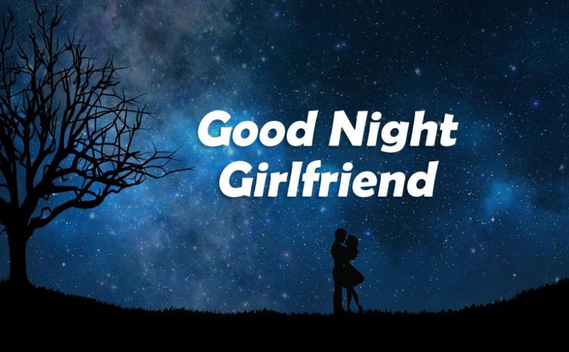 Good Night Messages For Girlfriend – Romantic Wishes For Her