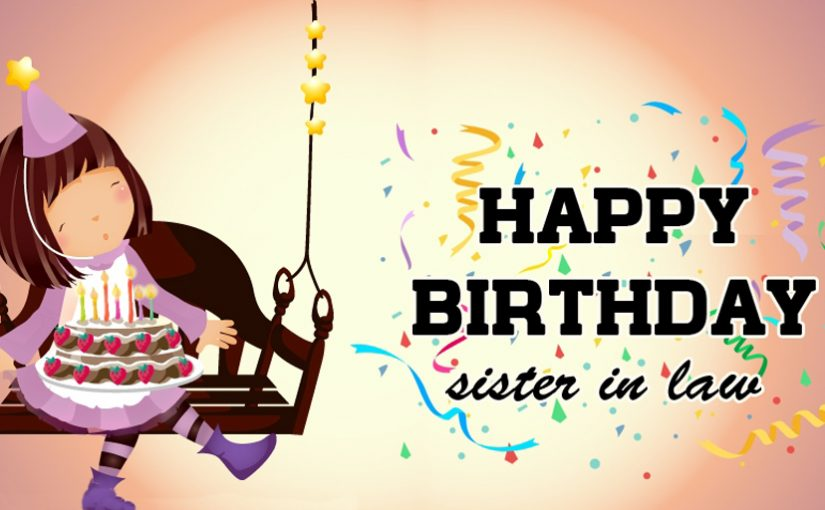 Birthday Wishes For Sister In Law - Messages & Quotes - WishesMsg