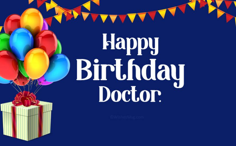 Birthday Wishes for Doctor – Happy Birthday Doctor