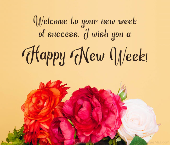 happy new week wishes