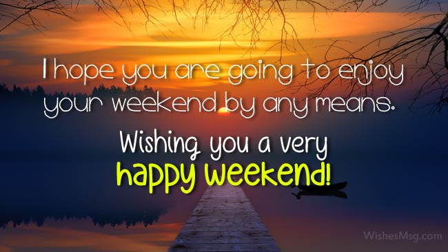 Weekend Wishes And Happy Weekend Messages Wishesmsg