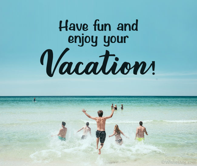 have a good vacation