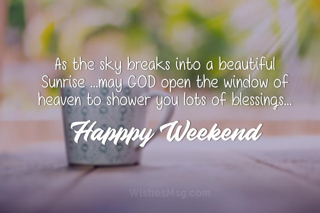 0c2bc899b881 Weekend Wishes and Happy Weekend Messages - WishesMsg