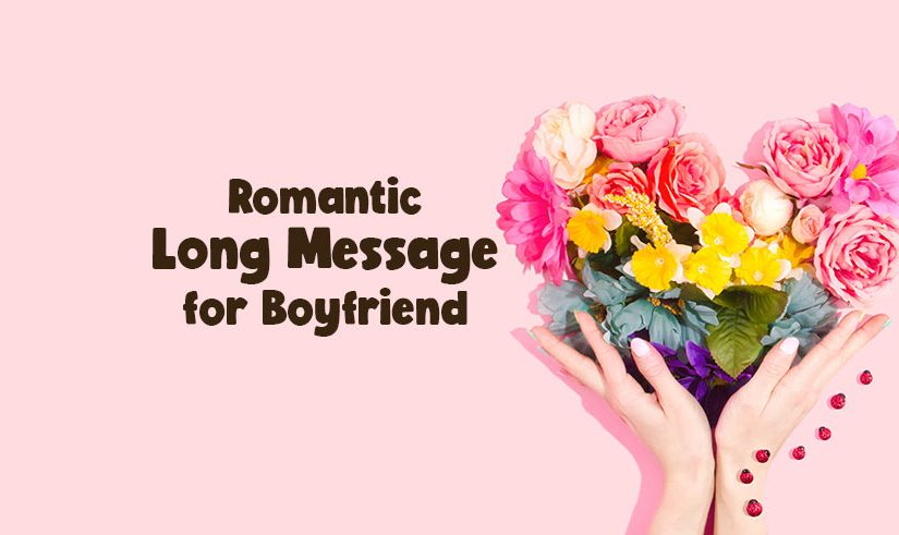 Romantic Long Messages For Boyfriend – Love Paragraphs