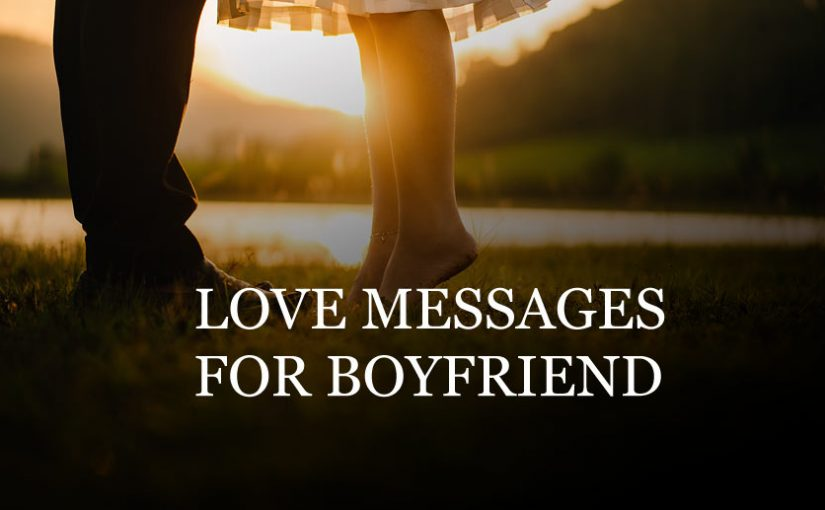 Love Messages for Boyfriend – Sweet and Romantic