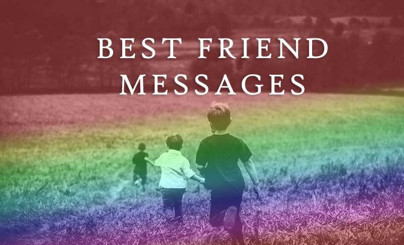 Message for Best Friends – Sweet, Funny and Motivational