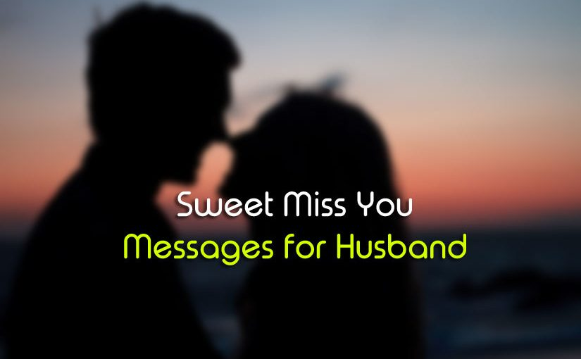 Miss You Messages for Husband – Sweet and Romantic