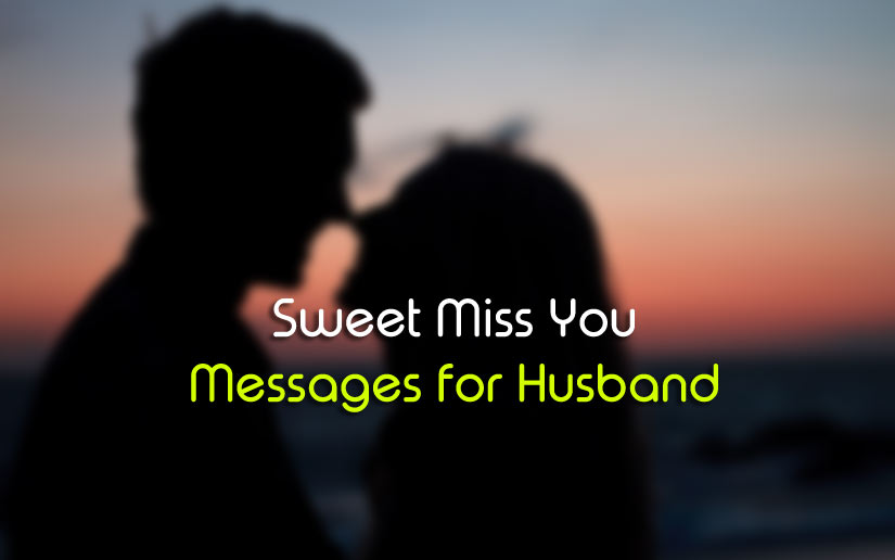 My hubby miss i Missing My