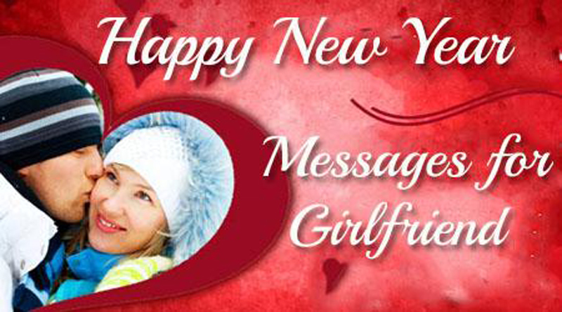 romantic wishes new year messages for girlfriend