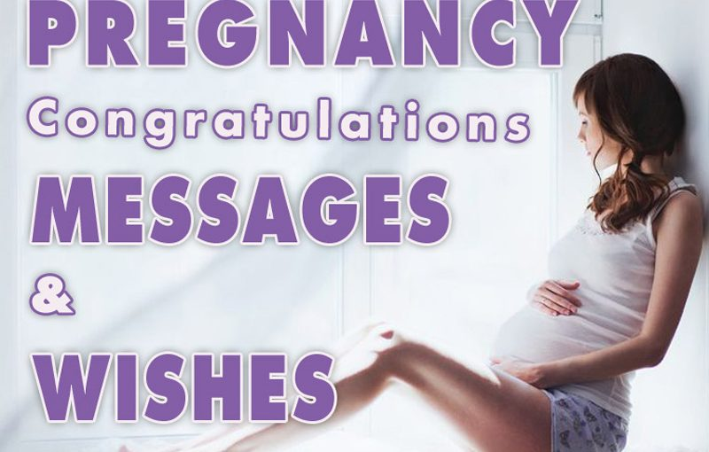 congratulations on pregnancy - wishes and messages