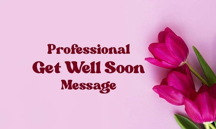 50+ Get Well Soon Messages for Boss and Colleague