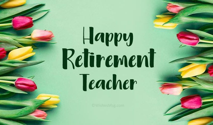 Retirement Wishes For Teachers – Retirement Quotes